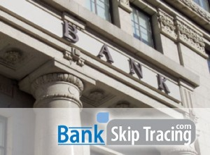 Bank Entrance: Bank Skip Tracing