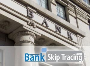 Bank Entrance: Bank Skip Tracing